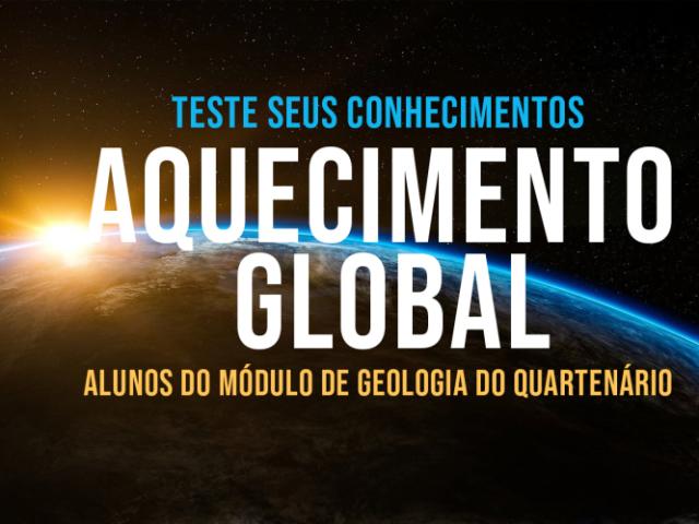 Teste seus conhecimentos sobre aquecimento global!!!