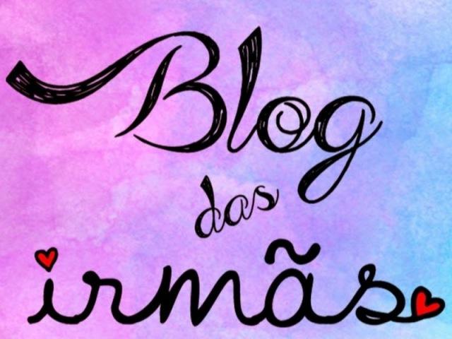 Você conhece o Blog Das Irmãs?