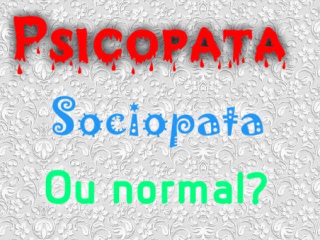 Você é um psicopata, sociopata ou outro tipo de pessoa?