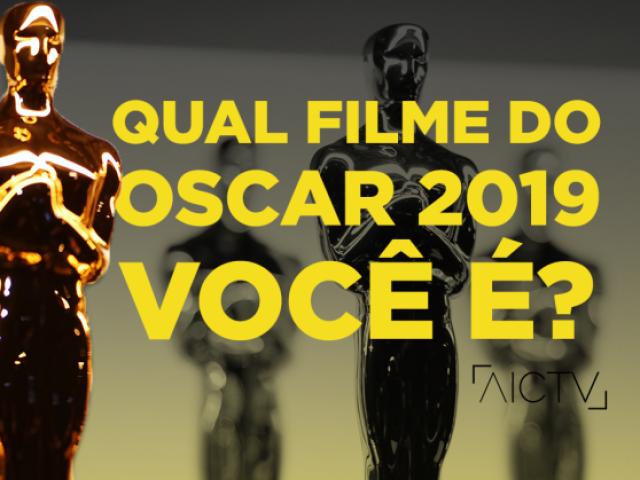 Qual filme do Oscar 2019 você é?