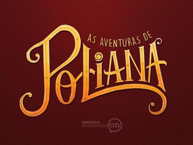 """Será que você sabe tudo sobre """"As aventuras de Poliana""""?"""