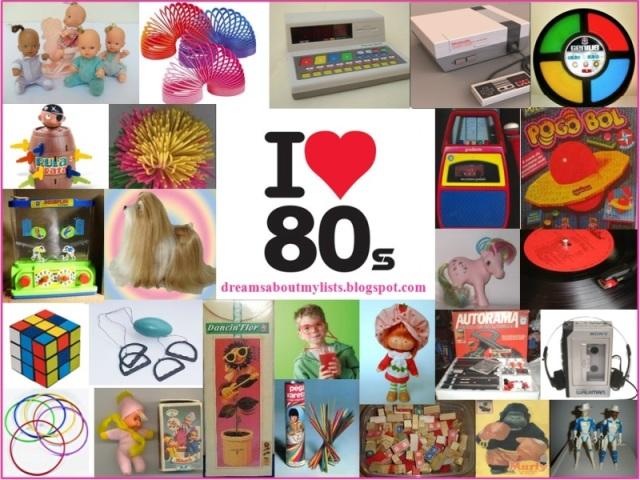 Qual é o brinquedo que foi feito para você dos anos 80?