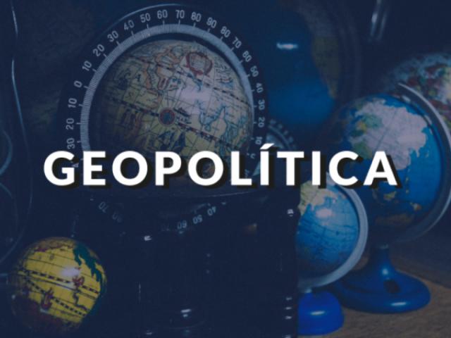 O quanto você entende sobre Geopolítica?
