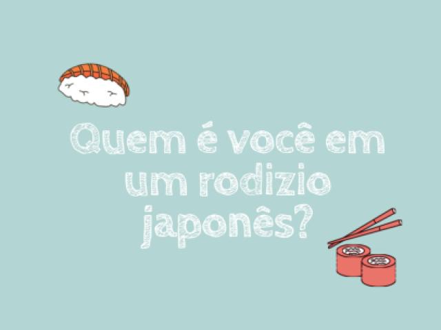 Quem é você em um rodízio japonês?