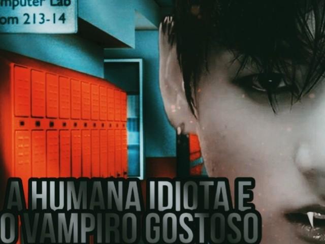 A Humana idiota e o Vampiro Gostoso - Jeon Jungkook