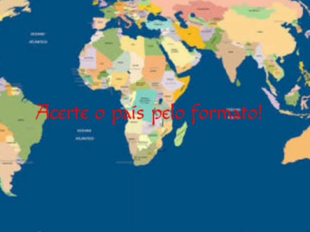 Acerte o país pelo formato do seu território!