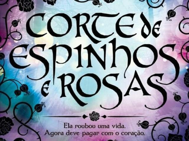O quanto você sabe sobre Corte de Espinhos e Rosas?