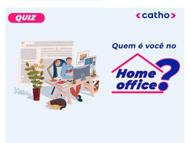Quem é você no Home Office?