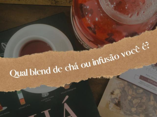 Qual blend de chá ou infusão você é?