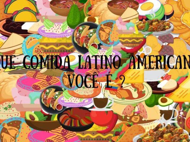 Qual comida Latino-Americana você seria?