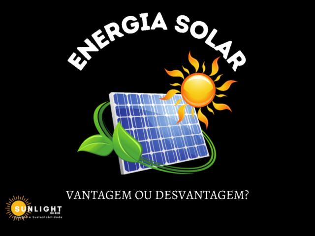 Energia solar: vantagem ou desvantagem?